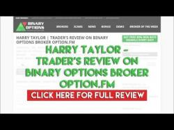 Binary Option Tutorials - Option.FM Strategy Harry Taylor | Trader's Review on B