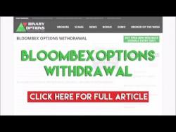 Binary Option Tutorials - Bloombex Options Review Bloombex Options Withdrawal