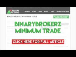 Binary Option Tutorials - Binary BrokerZ Review BinaryBrokerz Minimum Trade
