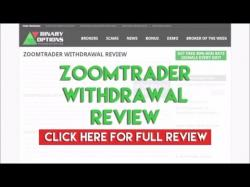 Binary Option Tutorials - ZoomTrader Review ZoomTrader Withdrawal Review