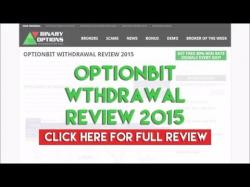 Binary Option Tutorials - OptionBit Review OptionBit Withdrawal Review 2015