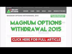 Binary Option Tutorials - Magnum Options Review Magnum Options Withdrawal 2015